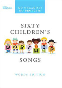 No Organist? No Problem! Sixty Children's Worship Songs