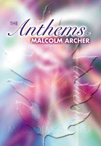 Anthems Of Malcolm ArcherAnthems Of Malcolm Archer