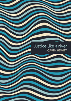 Justice Like A River - BookJustice Like A River - Book