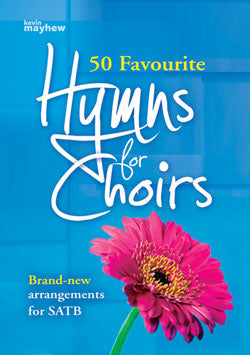 50 Favourite Hymns For Choirs50 Favourite Hymns For Choirs
