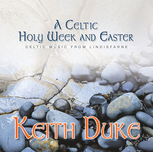 Celtic Holy Week & EasterCeltic Holy Week & Easter