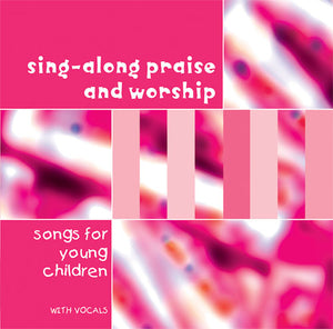 Sing-Along Praise & Worship For Young ChildrenSing-Along Praise & Worship For Young Children
