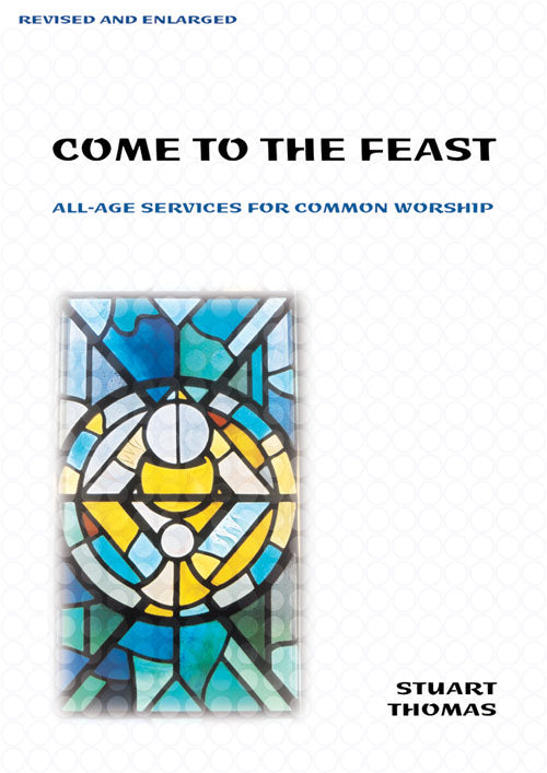 Come To The Feast - RevisedCome To The Feast - Revised