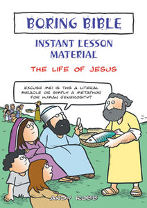 Boring Bible Instant Lesson Material-The Life Of JesusBoring Bible Instant Lesson Material-The Life Of Jesus