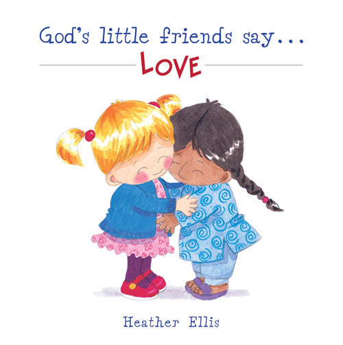 God's Little Friends Say... LoveGod's Little Friends Say... Love