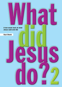 What Did Jesus Do? 2What Did Jesus Do? 2