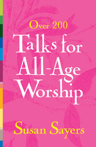 Over 200 Talks For All Age WorshipOver 200 Talks For All Age Worship