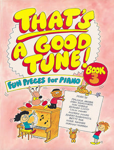 That's A Good Tune - Piano - Book 3That's A Good Tune - Piano - Book 3
