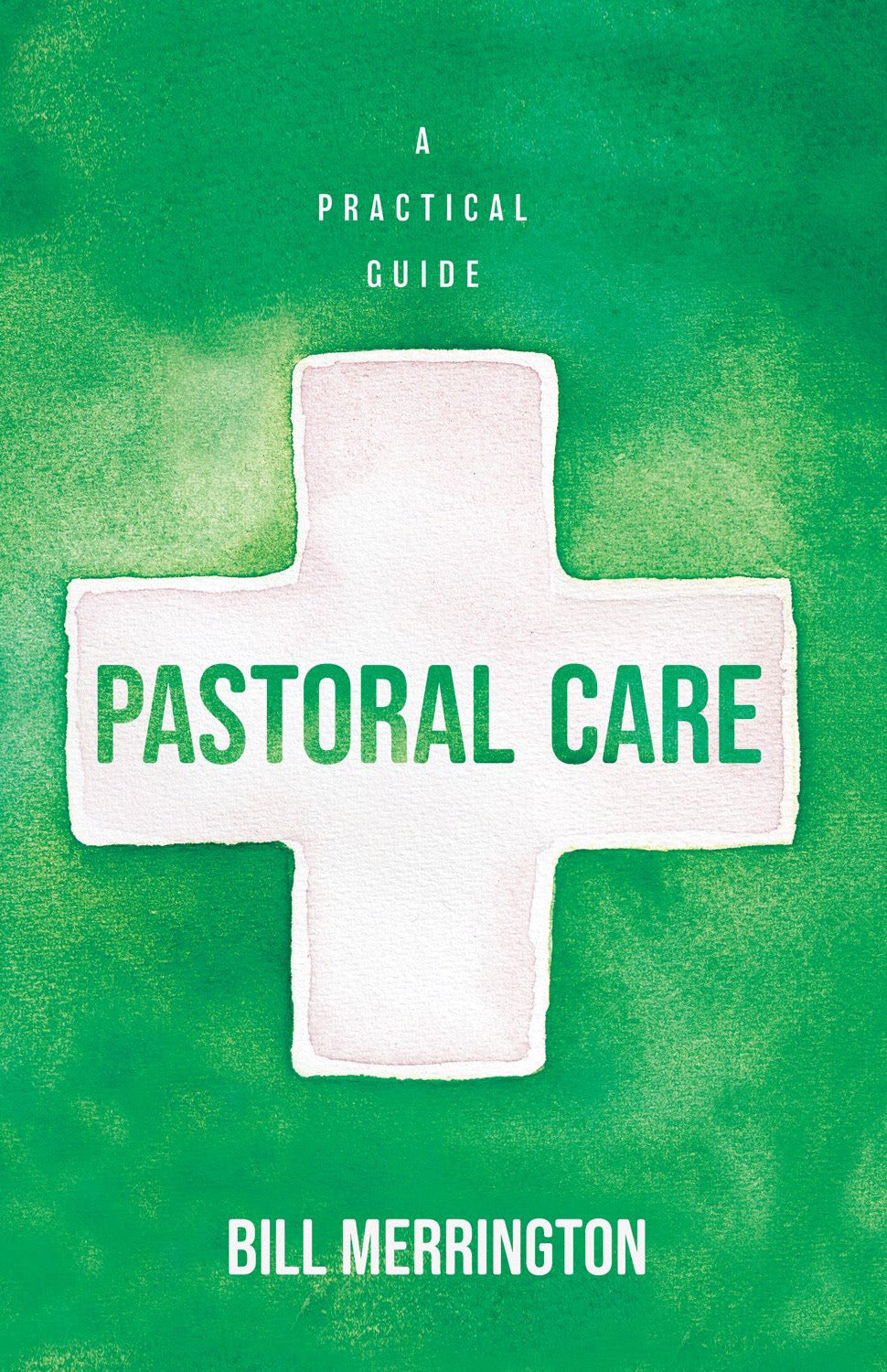 Pastoral Care - A Practical Guide