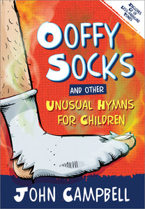Ooffy Socks And Other Unusual Hymns For ChildrenOoffy Socks And Other Unusual Hymns For Children