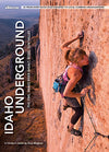 a woman leads up steep tan rock on the cover of Idaho Underground climbing guide