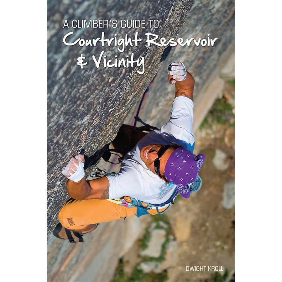 a climber's guide to courtright reservoir and vicinity