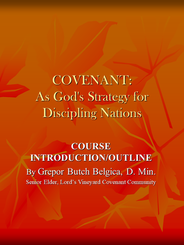 COVENANT:  As God's Strategy for Discipling Nations
