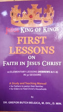 Load image into Gallery viewer, Jesus King of Kings : First Lesson on Faith in Jesus Christ