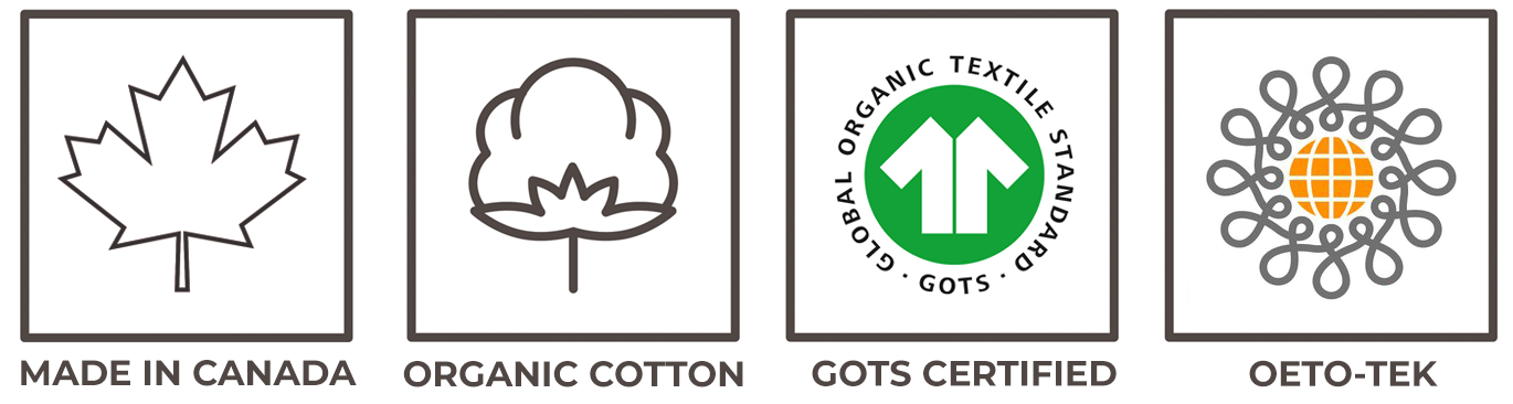 Made in Canada / Organic Cotton / GOTS Certified / OETO-TEK