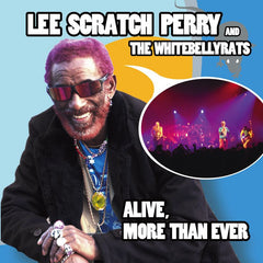 Lee Scratch Perry & The WhiteBellyRats - Alive, More Than Ever - Live