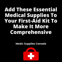 Upgrade your first aid kit by adding some of these medical supplies