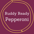 Ruddy Ready Pepperoni