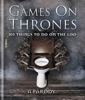 GAMES ON THRONES 100 Things to Do on the Loo