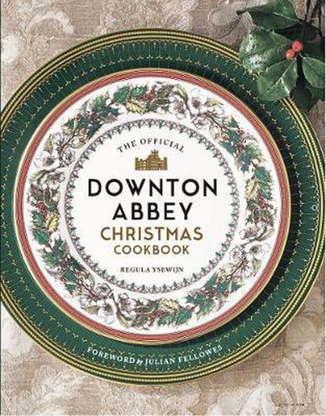 DOWNTON ABBEY CHRISTMAS COOKBOOK
