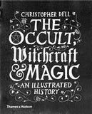 The Occult, Witchcraft & Magic - Christopher Dell