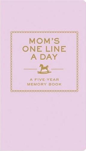 MOM'S ONE LINE A DAY, A Five-Year Memory Book