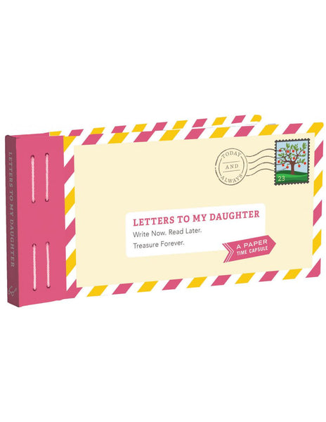 Letters To My Daughter, A Paper Time Capsule - Lea Redmond