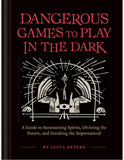 Dangerous Games to Play in The Dark - Lucia Peters