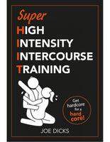 Super High Intensity Intercourse Training - Joe Dicks