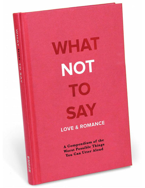 WHAT NOT TO SAY Love & Romance