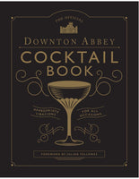The Official Downton Abbey Cocktail Book - Julian Fellows