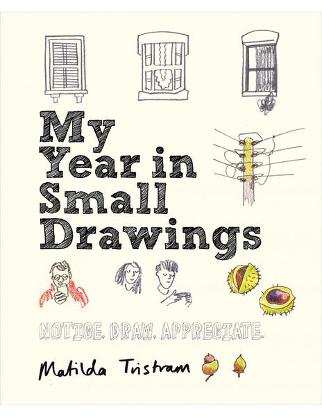 My Year in Small Drawings - Matilda Tristam
