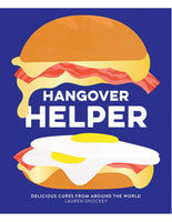 HANGOVER HELPER Delicious cures from around the world