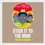 Stick It To The Man! Protest Stickers
