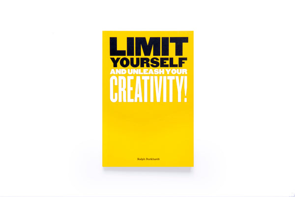 Limit Yourself, And Unleash Your Creativity