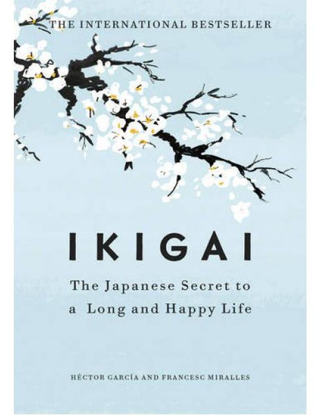 Ikigai - Hector Garcia and Francesc Miralles