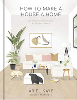 HOW TO MAKE A HOUSE A HOME