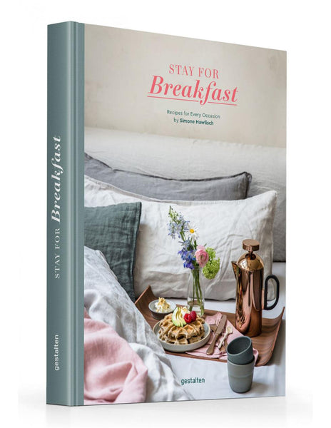 STAY FOR BREAKFAST - Recipes for Every Occasion