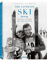 THE ULTIMATE SKI BOOK Legends, Resorts, Lifestyle and More