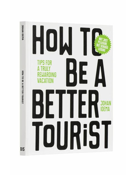How to be a Better Tourist - Johan Idema