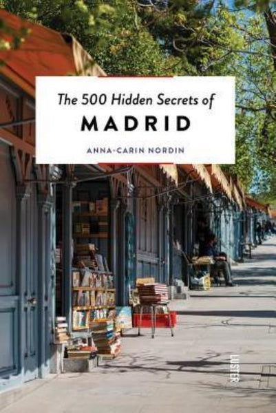 The 500 Hidden Secrets of Madrid