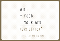WIFI+FOOD+YOUR BED = PERFECTION, Congrats On The New Home