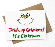 Drink Up Grinches! It's Christmas