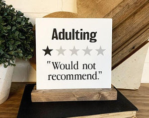 Adulting Funny Review Mini Tabletop Sign