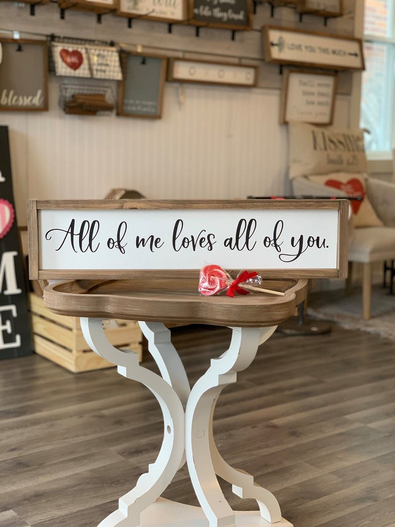 All Of Me Loves All Of You Framed Sign