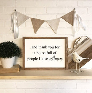 Thank You For A House Full Of People I Love, Amen Framed Sign