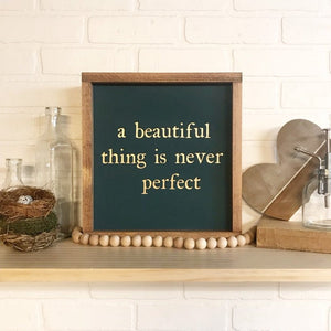 A Beautiful Thing Is Never Perfect Framed Sign