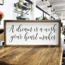 Load image into Gallery viewer, A Dream Is A Wish Your Heart Makes Framed Sign