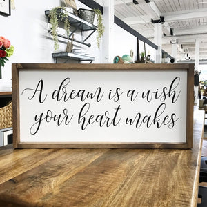 A Dream Is A Wish Your Heart Makes Framed Sign