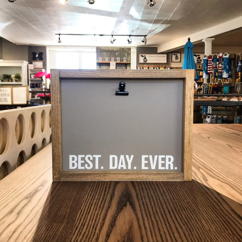 Best Day Ever Picture Clip Framed Sign